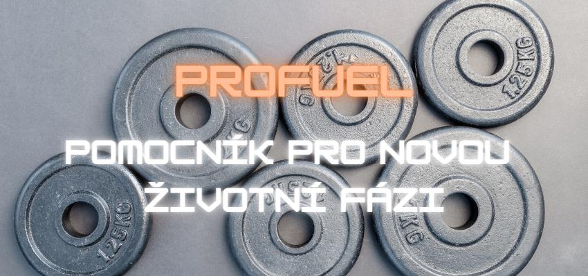 Profuel – pomocník pro novou životní fázi